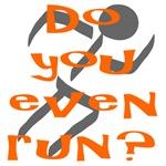 Do you even Run?