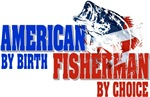 American by Birth - Fisherman by Choice