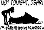Not Tonight, Dear
