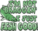 I'm Not Braggin' - Fish Good