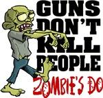 Guns Don't Kill People - Zombie's Do