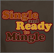 Single and Ready to Mingle Bar Shirt