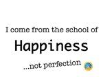 School of Happiness!!!