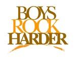 Boys Rock Harder