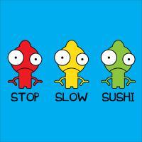 Stop Slow Sushi