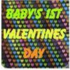 Baby's 1st Valentines Day