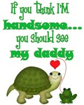 If you think I'm handsome, you should see my Daddy
