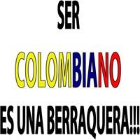 Ser Colombiano es una berraquera