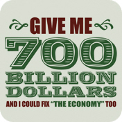 Give Me 700 Billion