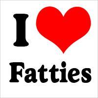 I Love Fatties