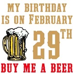 Birthday Beer 02/29 T-Shirts