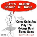 LET'S BLAME GEORGE W. BUSH