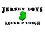 Jersey Boys Rough & Tough