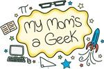 My Mom's a Geek