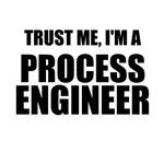 Trust Me, I'm A Process Engineer