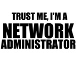 Trust Me, I'm A Network Administrator