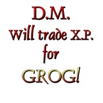 DM Will Trade XP for GROG!