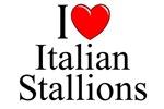 I Love (Heart) Italian Stallions