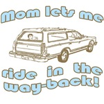 My Mom Lets Me Ride in the Way-Back T-shirt