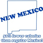 New Mexico: Fewer Calories Than Regular Mexico!
