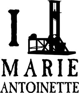 I Love (Guillotine) Marie Antoinette