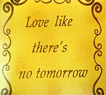 Street Wisdom: Love like there's....
