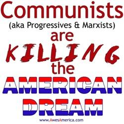 Communists (aka Progressives...) are Killing the A
