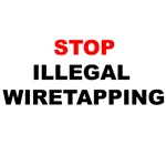 Stop Illegal Wiretapping
