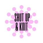 Shut Up & Knit