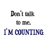 Don't Talk To Me - I'm Counting