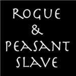 Rogue & peasant slave