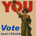 Vote. Lest I Perish.