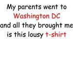 My Parents Went to Washington DC...