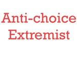 Anti-choice Extremist