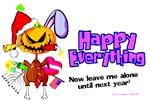 Happy Everything !