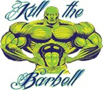 KILL THE BARBELL