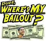 Dude - Where's My Bailout