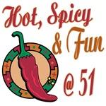Hot N Spicy 51st