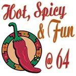 Hot N Spicy 64th