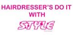 Hairdresser's Do It Custom