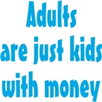 Adults are Just Like