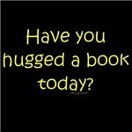 Have you hugged a book today?