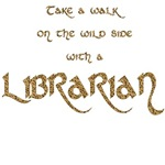Take a Walk on the Wild Side with a Librarian