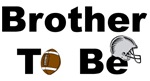 Football Brother To Be