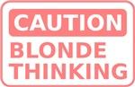 Caution! Blonde Thinking