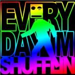 Everyday Shufflin BLOCKHEAD