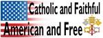 Catholic & Faithful - American & Free