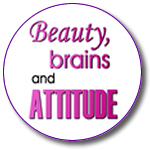 Beauty, Brains and Attitude