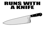 Runs with a knife. Funny gifts.