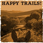 Happy Trails. Inspirational horse sayings